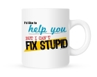 Coffee Mug - Fix Stupid - 11 oz.