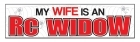 Wooden Desk Plaque - My Wife is an RC Widow - 8 in.