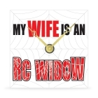 Wall Clock - My Wife is an RC Widow - 8 in.