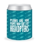 Can Cooler - Can't Fly Helicopters