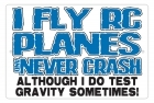 Aluminum Sign - I Fly Planes and Never Crash - 8x12 in.